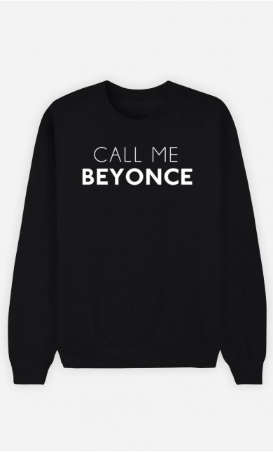 Black Sweatshirt Call Me Beyonce