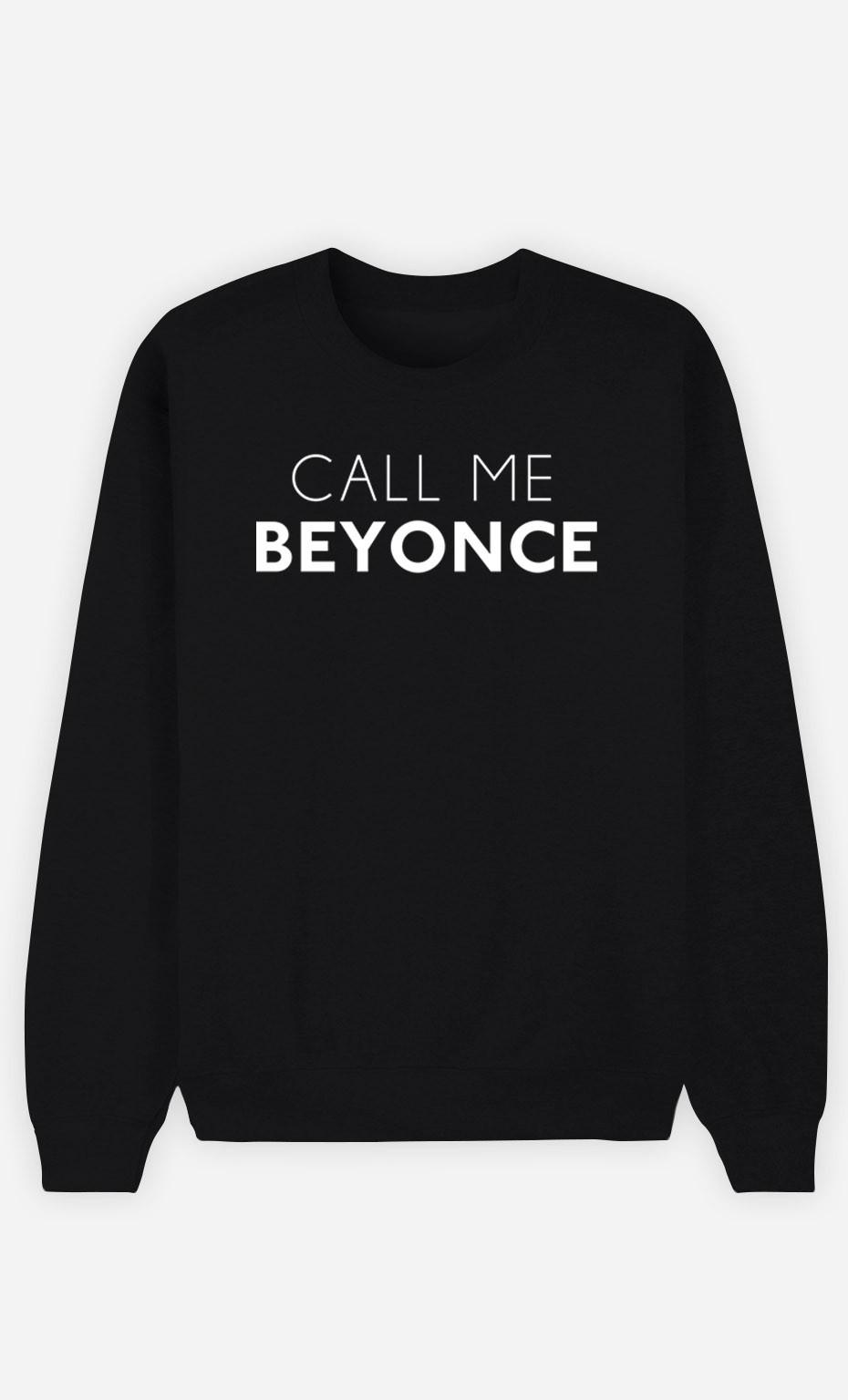 Black Sweatshirt Call Me Beyonce