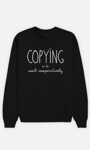 Black Sweatshirt Copying is to Work Cooperatively