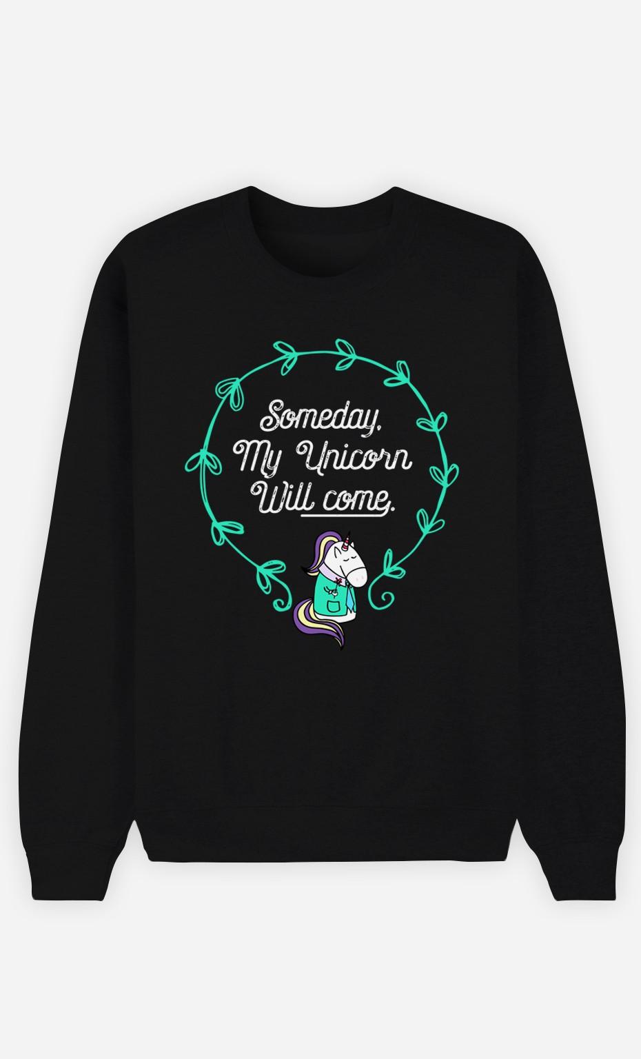 Black Sweatshirt Someday My Unicorn Will Come