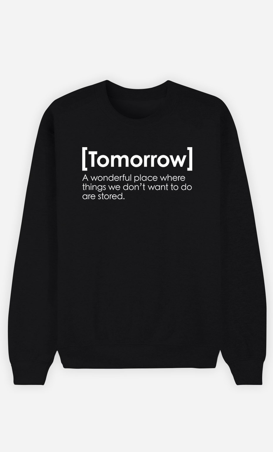 Black Sweatshirt Tomorrow Definition