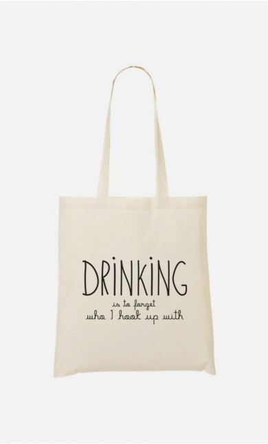 Tote Bag Drinking is to forget who I hook up with