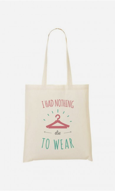 Tote Bag I Had Nothing Else To Wear