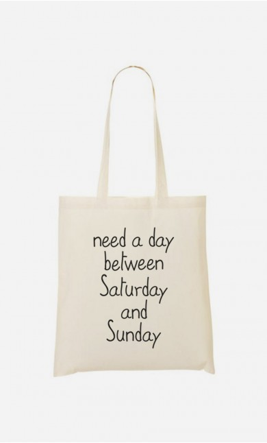 Tote Bag Need a day between Saturday and Sunday