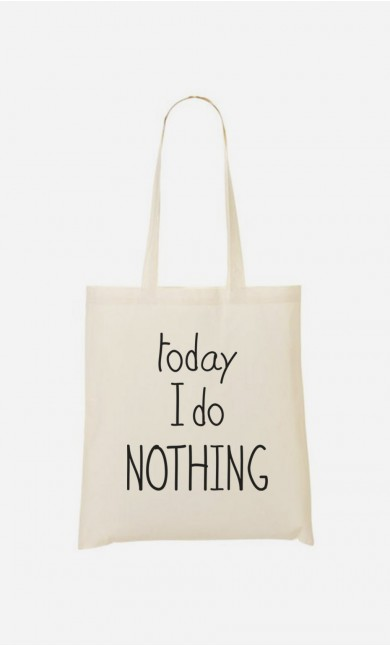 Tote Bag Today I do Nothing