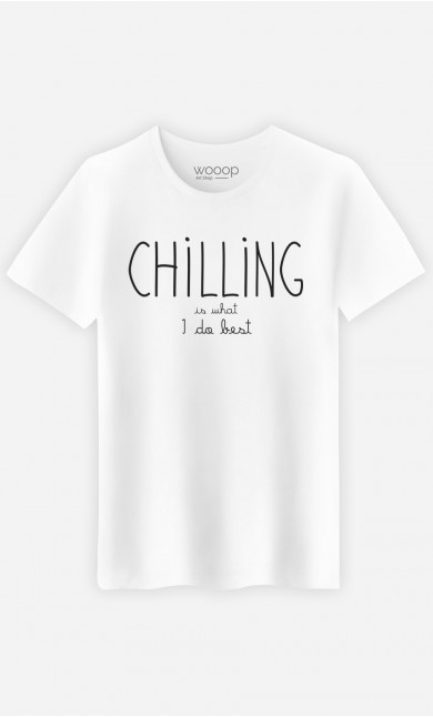 T-Shirt Chilling is What I do Best