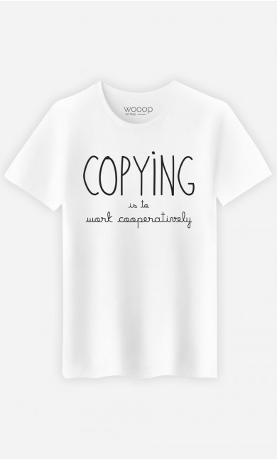 T-Shirt Copying is to Work Cooperatively