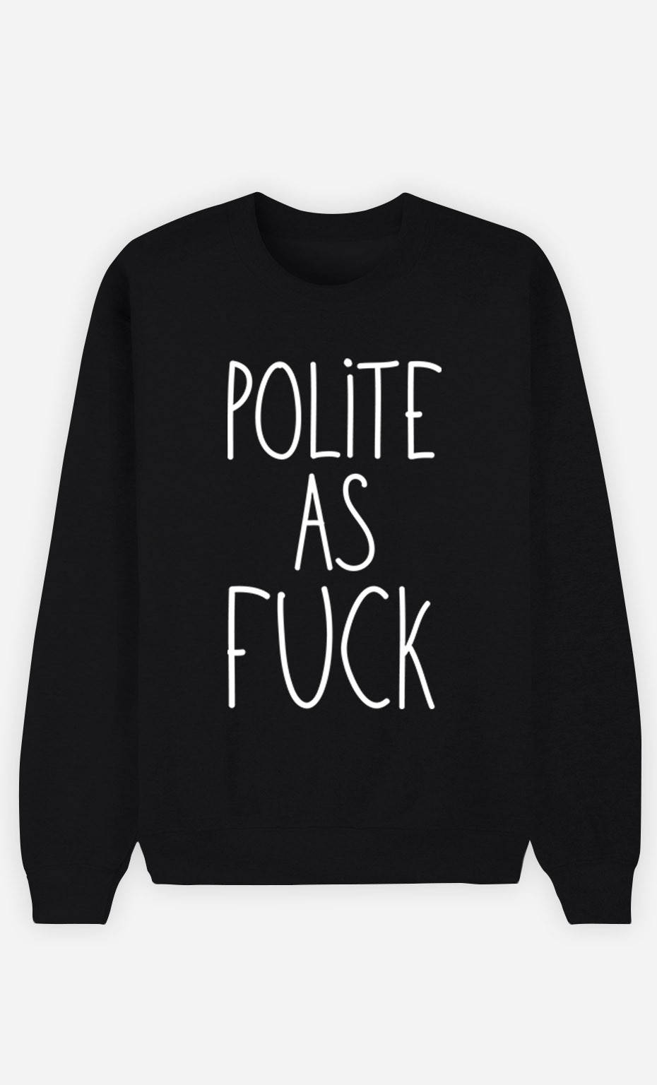 Black Sweatshirt Polite as Fuck