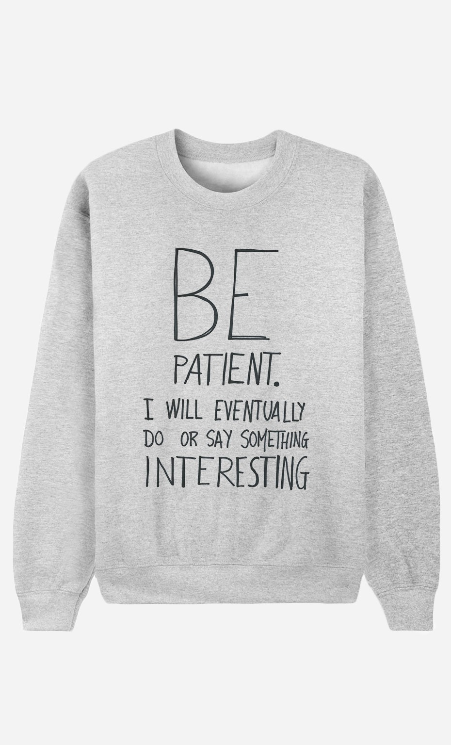 Sweatshirt Be Patient