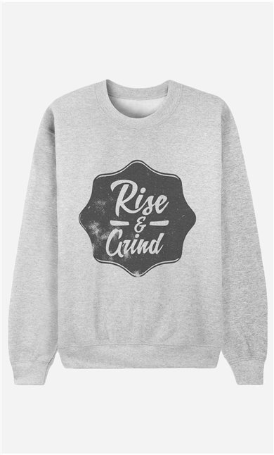 Sweatshirt Rise and Grind