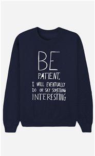 Blue Sweatshirt Be Patient