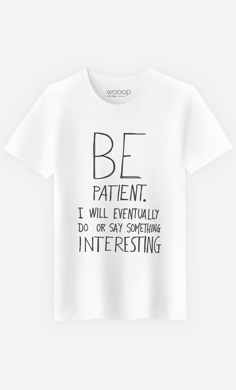 T-Shirt Be Patient - Art Shop - Wooop.com
