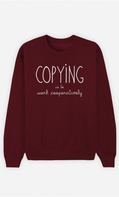 Burgundy Sweatshirt Copying is to Work Cooperatively