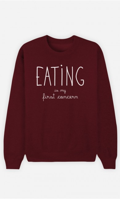 Burgundy Sweatshirt Eating is My First Concern