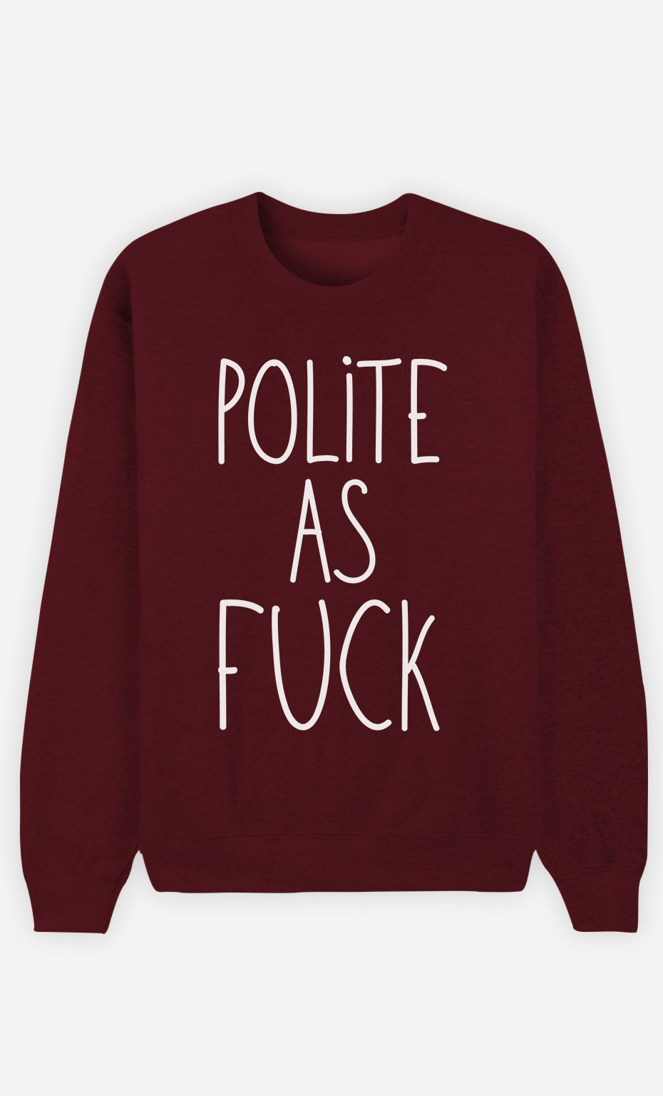 Burgundy Sweatshirt Polite as Fuck