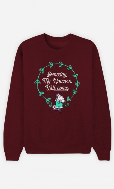 Burgundy Sweatshirt Someday My Unicorn Will Come