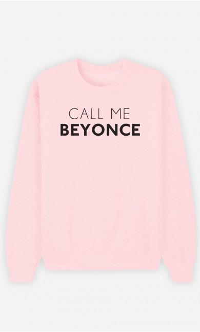 Pink Sweatshirt Call Me Beyonce