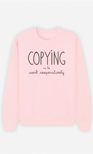 Pink Sweatshirt Copying is to Work Cooperatively