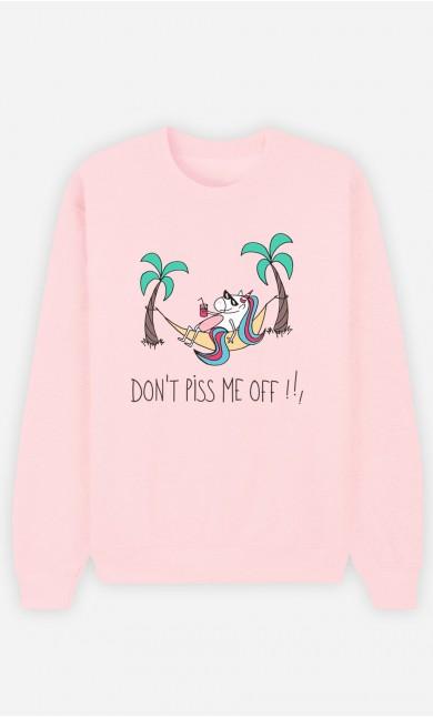 Pink Sweatshirt Don't Piss me off !
