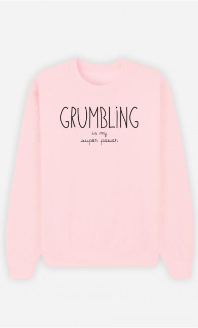 Pink Sweatshirt Grumbling is my Super Power