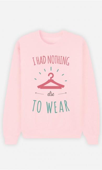 Pink Sweatshirt I Had Nothing Else To Wear