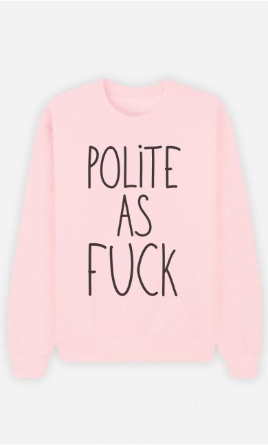 Pink Sweatshirt Polite as Fuck
