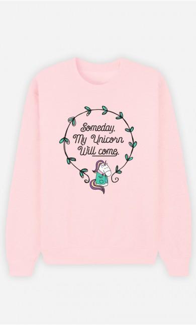 Pink Sweatshirt Someday My Unicorn Will Come