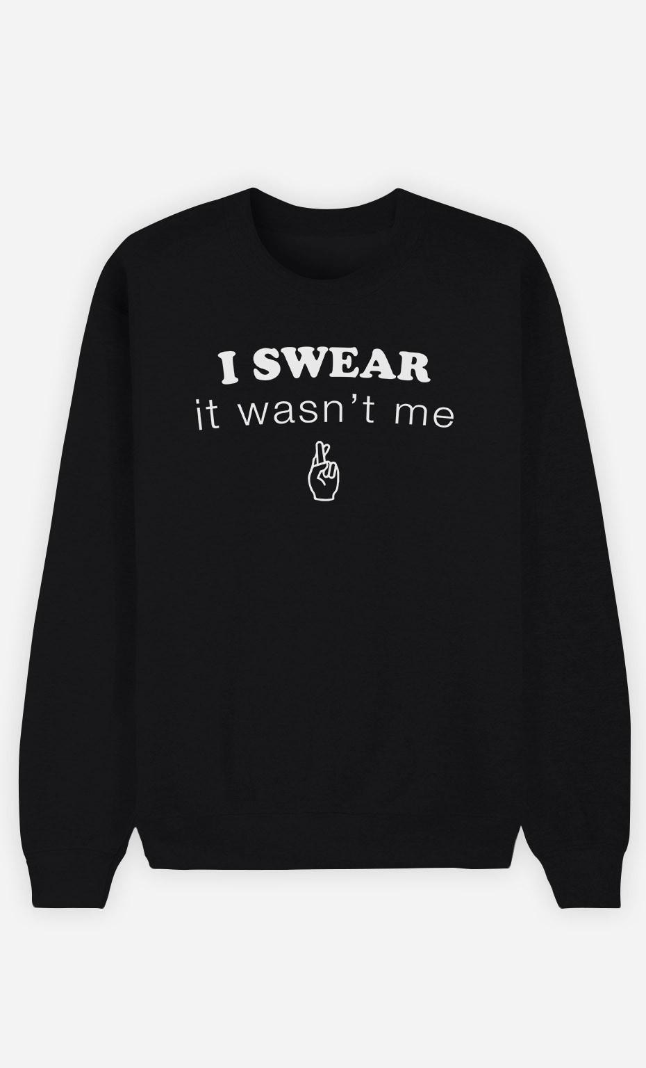 Sweatshirt I Swear It Wasn't Me
