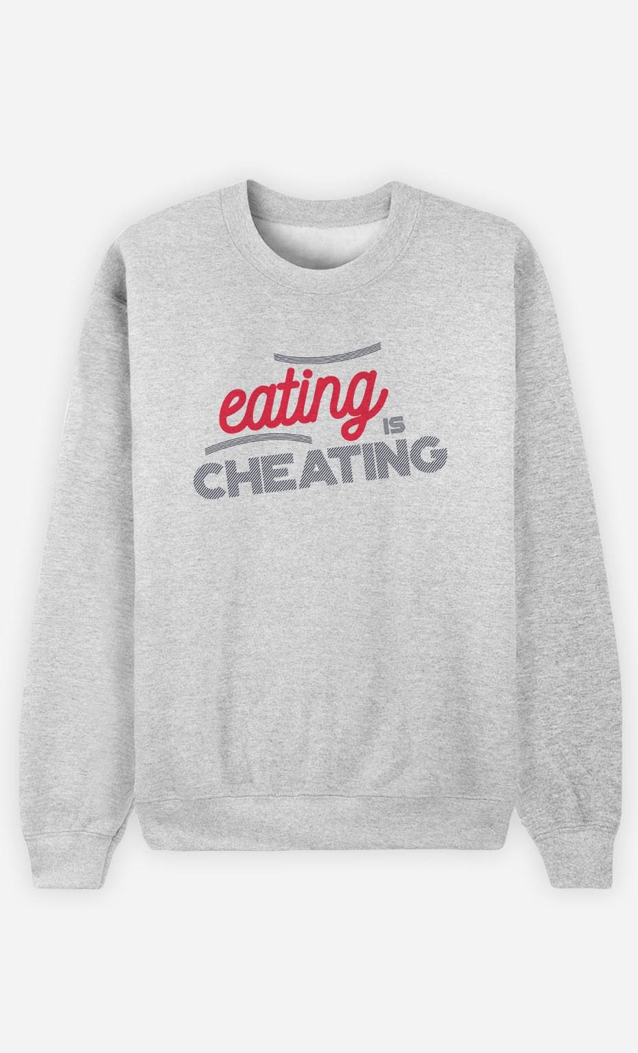 Sweatshirt Eating Is Cheating