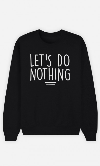 Sweatshirt Let's Do Nothing