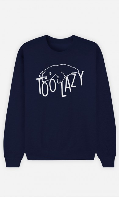 Sweatshirt Too Lazy