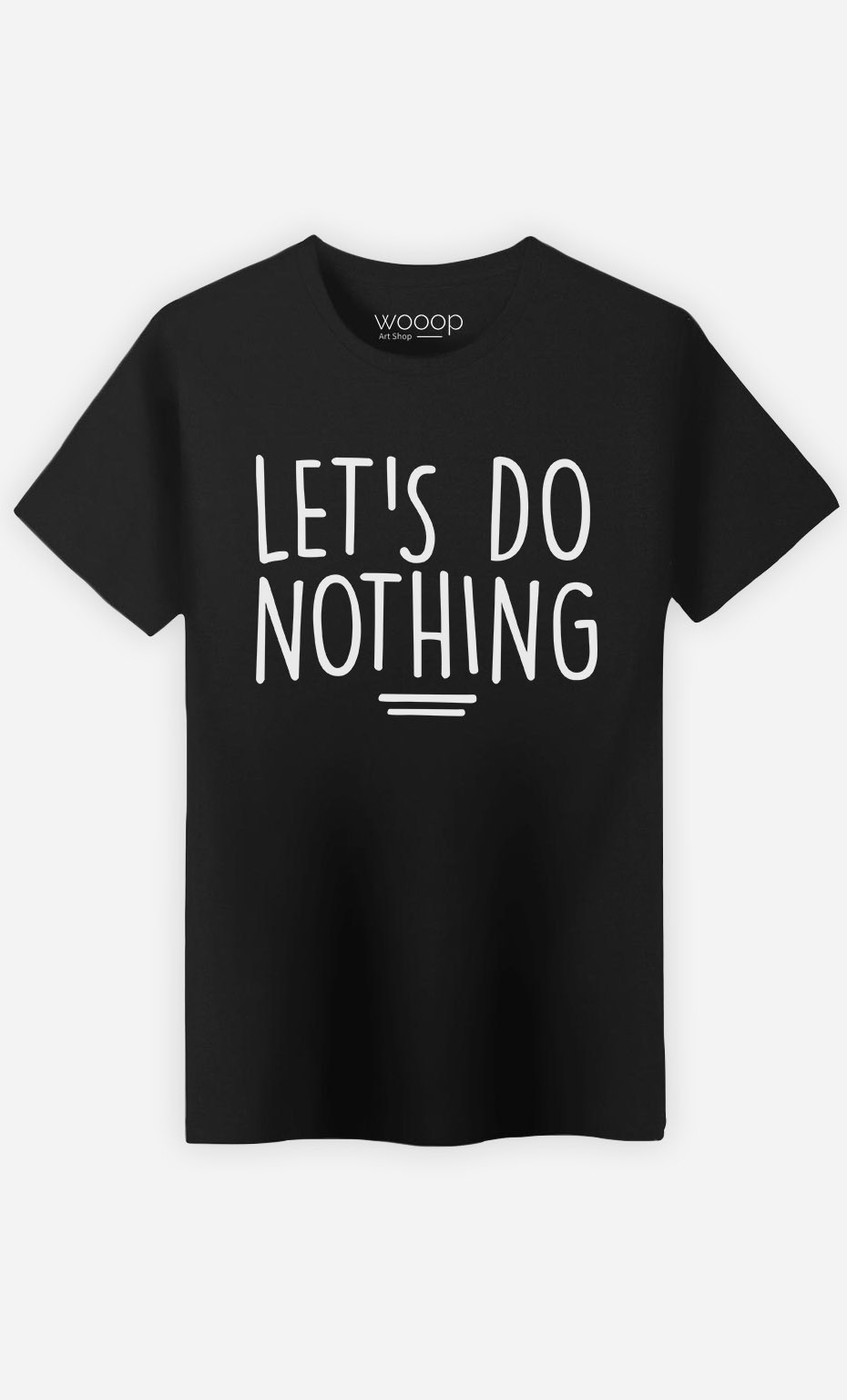 T-Shirt Let's Do Nothing