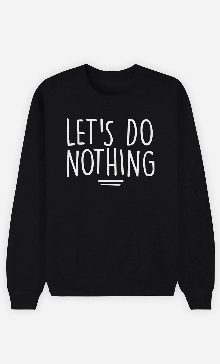 Sweatshirt Let's Do Nothing