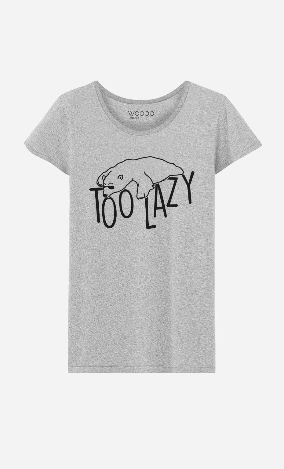 T-Shirt Too Lazy
