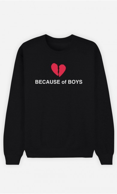 Sweatshirt Because Of Boys