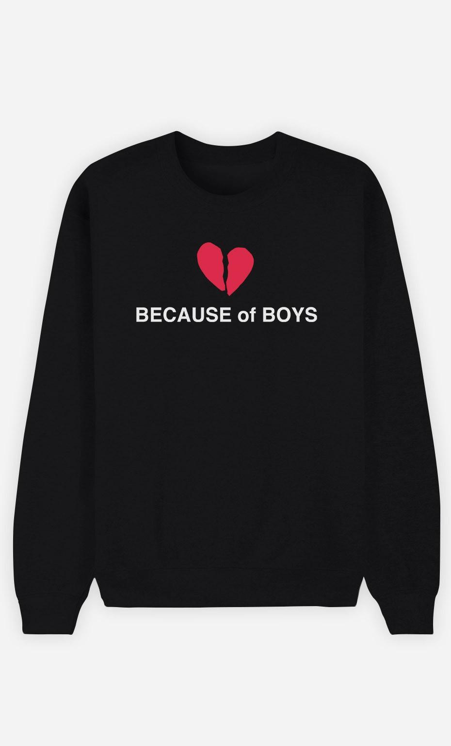 Sweatshirt Because Of Boys