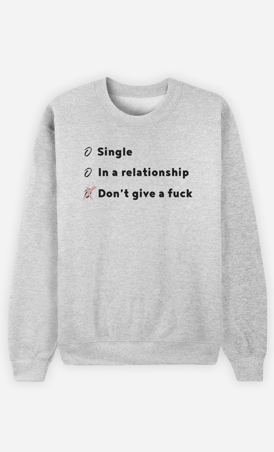 Sweatshirt Single, In A Relationship, Don't Give a Fuck