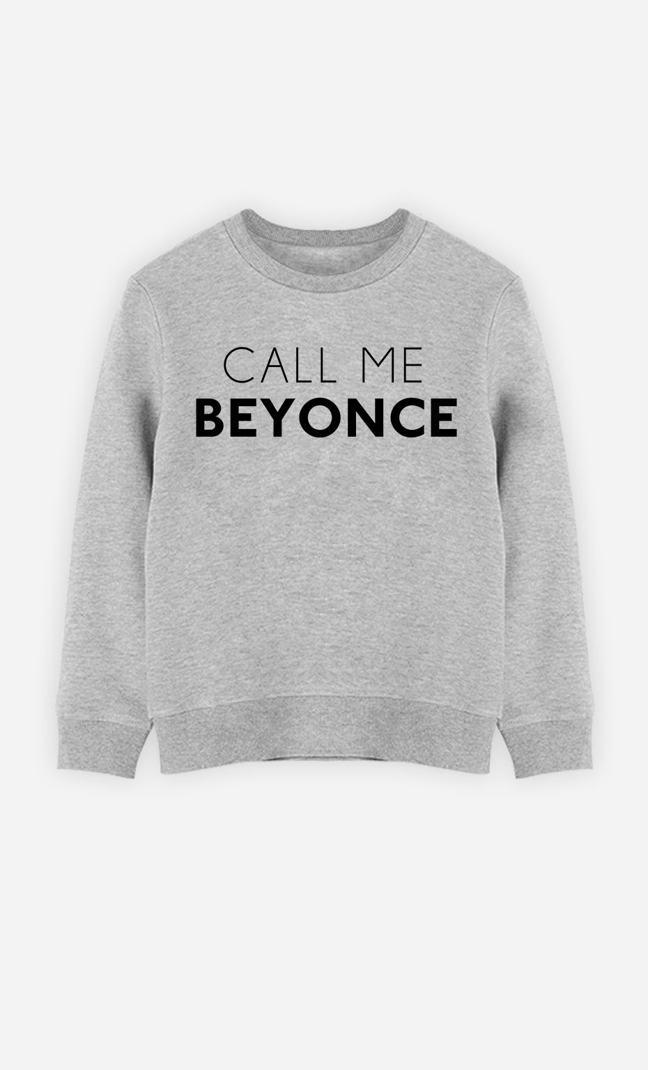 Sweatshirt Call Me Beyoncé