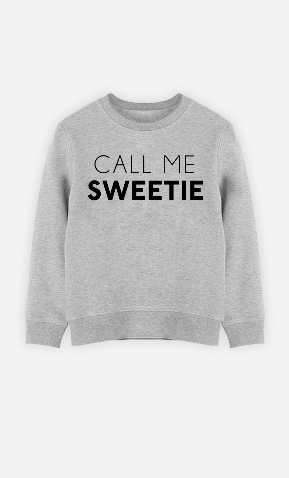 Sweatshirt Call Me Sweetie