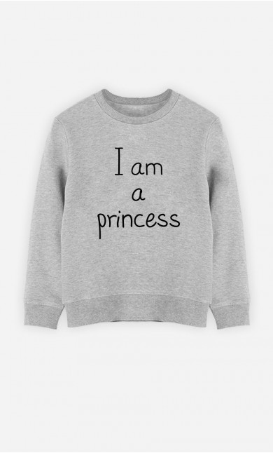 Sweatshirt I Am A Princess