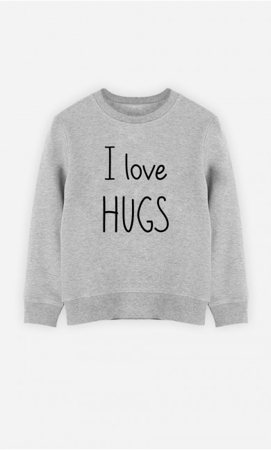 Sweatshirt I Love Hugs