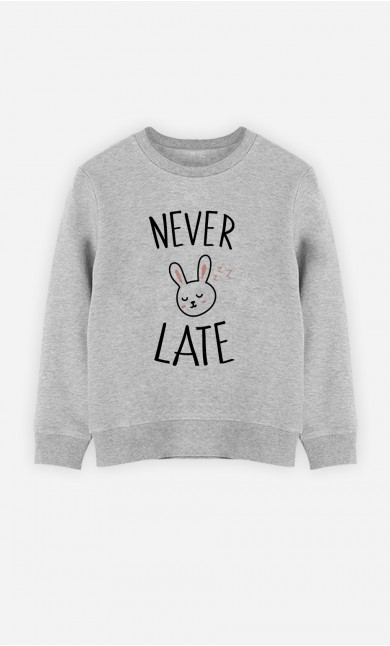 Sweatshirt Never Late