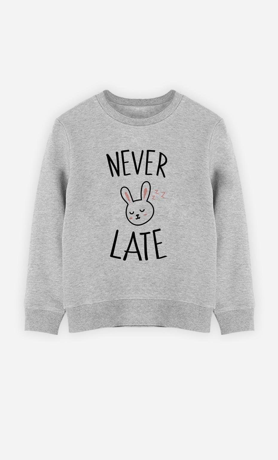 Sweatshirt Never Late
