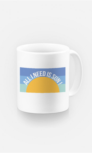 Mug All I Need is Sun
