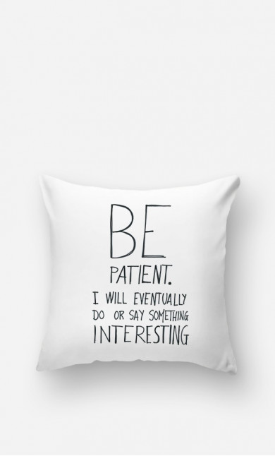 Cushion Be Patient