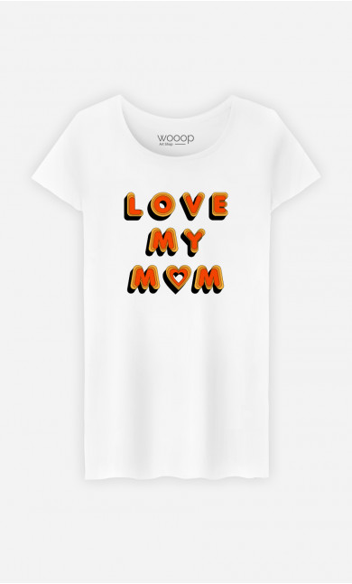 T-Shirt Love My Mom
