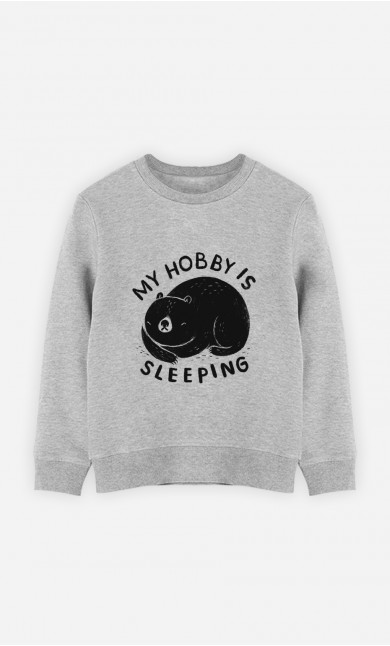 Kid Sweatshirt My Hobby Is Sleeping