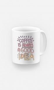 Mug Coffee Is Always A Good Idea