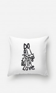 Pillow Do All Things With Love