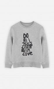 Kid Sweatshirt Do All Things With Love